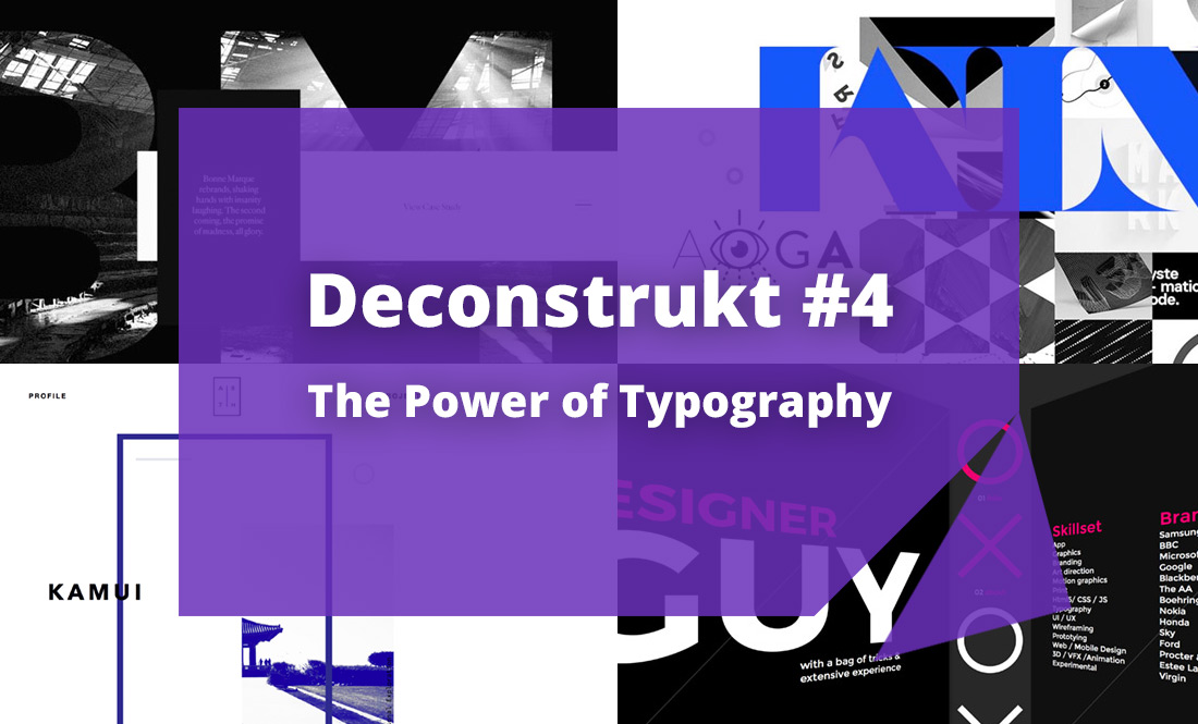 Deconstrukt #4: The Power of Typography